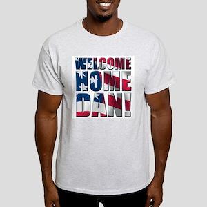 Welcome Home Dan! Light T-Shirt