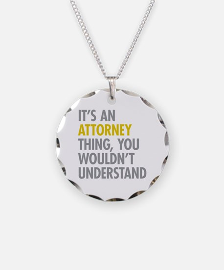 Its An Attorney Thing Necklace