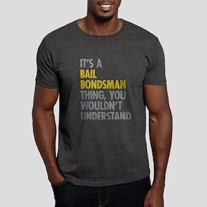 Bail Bondsman Thing Dark T-Shirt