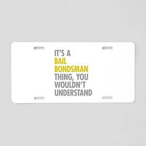 Bail Bondsman Thing Aluminum License Plate