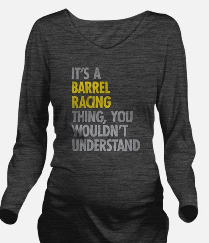 Barrel Racing Thing Long Sleeve Maternity T-Shirt
