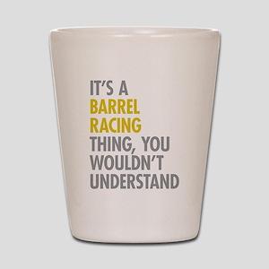 Barrel Racing Thing Shot Glass
