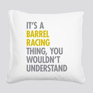 Barrel Racing Thing Square Canvas Pillow