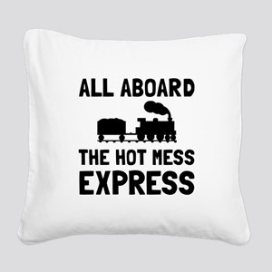 Hot Mess Express Square Canvas Pillow