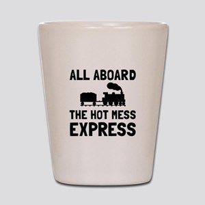 Hot Mess Express Shot Glass