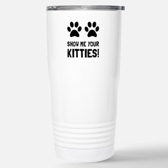 Show Me Your Kitties Travel Mug