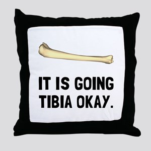 Tibia Okay Throw Pillow