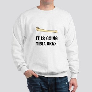 Tibia Okay Sweatshirt