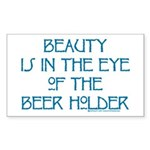 Beauty is in the Eye of the Beer Holder Sticker (R