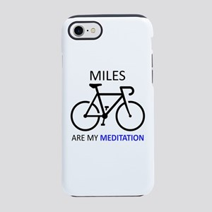 Miles Are My Meditation iPhone 7 Tough Case