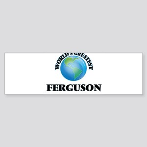 World's Greatest Ferguson Bumper Sticker