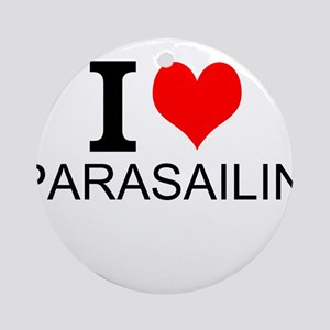 I Love Parasailing Ornament (Round)