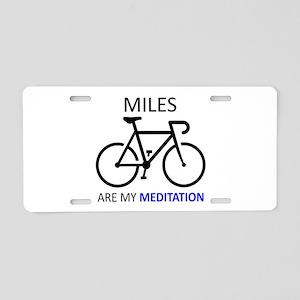 Miles Are My Meditation Aluminum License Plate