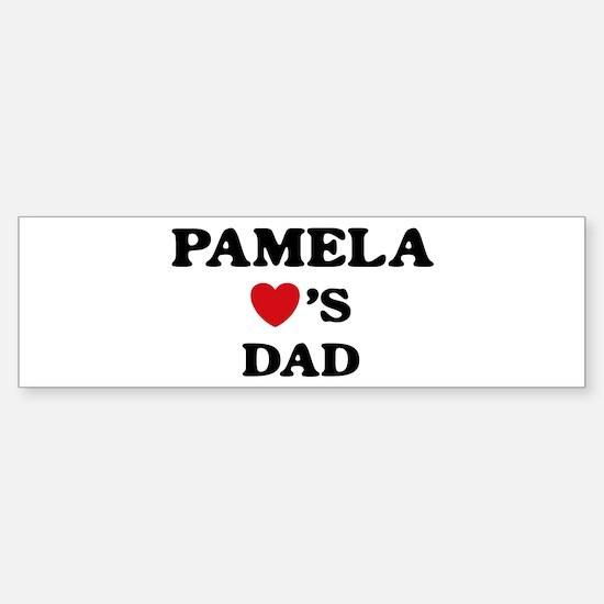 Pamela loves dad Bumper Bumper Bumper Sticker
