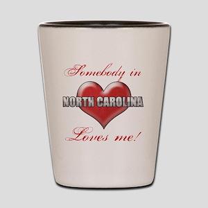Somebody In North Carolina Loves Me Shot Glass