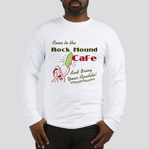 Rock Hound Cafe Long Sleeve T-Shirt