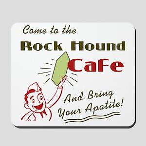Rock Hound Cafe Mousepad