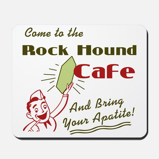 Rock Hound Cafe Mousepad