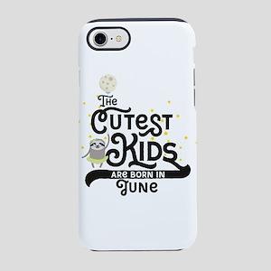 Cutest Kids Sloth born in June iPhone 7 Tough Case