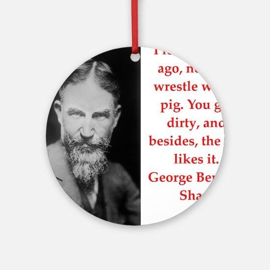 george bernard shaw quote Ornament (Round)