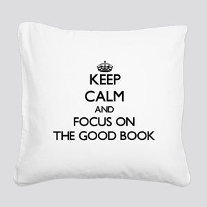 Keep Calm by focusing on The Square Canvas Pillow