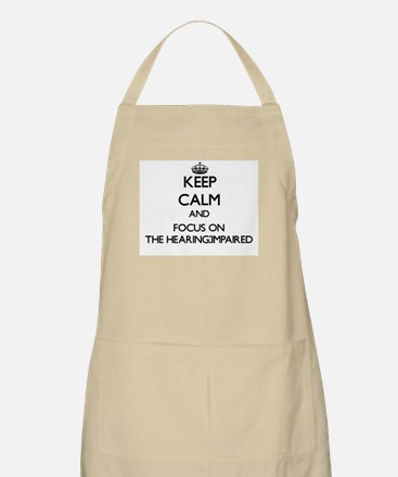 Keep Calm by focusing on The Hearing-Impaire Apron