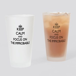 Keep Calm by focusing on The Improb Drinking Glass