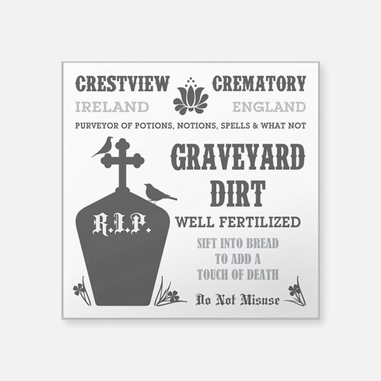 "GRAVEYARD DIRT Square Sticker 3"" x 3"""