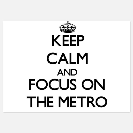 Keep Calm by focusing on The Metro Invitations