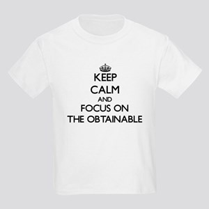 Keep Calm by focusing on The Obtainable T-Shirt