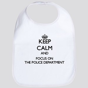 Keep Calm by focusing on The Police Department Bib