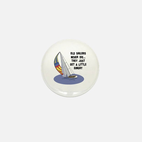 Old Sailors Never Die Mini Button