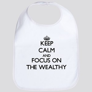 Keep Calm by focusing on The Wealthy Bib