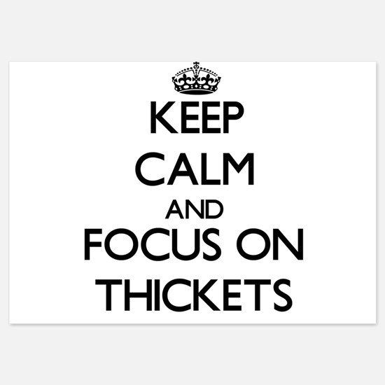 Keep Calm by focusing on Thickets Invitations