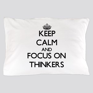 Keep Calm by focusing on Thinkers Pillow Case