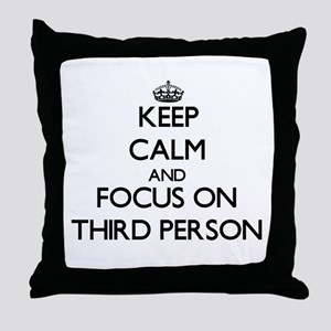Keep Calm by focusing on Third Person Throw Pillow