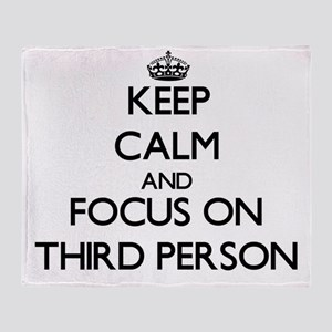 Keep Calm by focusing on Third Perso Throw Blanket