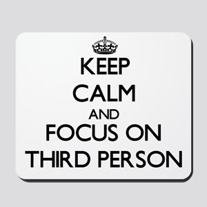 Keep Calm by focusing on Third Person Mousepad