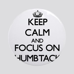 Keep Calm by focusing on Thumbtac Ornament (Round)