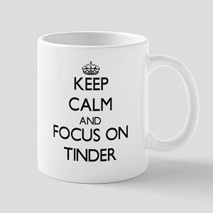 Keep Calm by focusing on Tinder Mugs