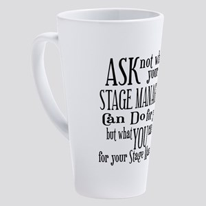 asknotstagemanager 17 oz Latte Mug