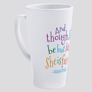 Shakespeare She Is Fierce quote 17 oz Latte Mug