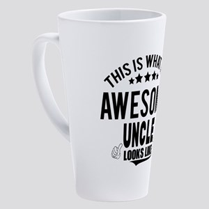 THIS IS WHAT AN AWESOME UNCLE LOOK 17 oz Latte Mug