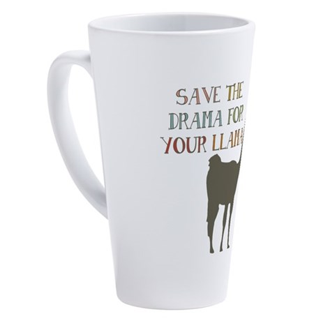 Save The Drama For Your Llama 17 oz Latte Mug