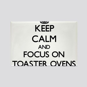 Keep Calm by focusing on Toaster Ovens Magnets