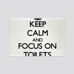 Keep Calm by focusing on Toilets Magnets