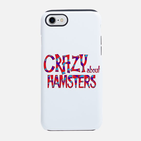 Crazy About Hamsters iPhone 7 Tough Case