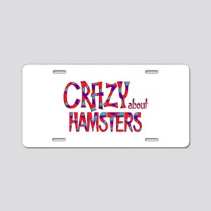 Crazy About Hamsters Aluminum License Plate