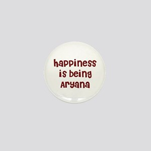 happiness is being Aryana Mini Button