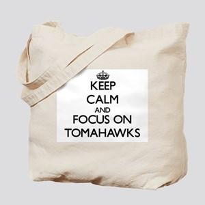 Keep Calm by focusing on Tomahawks Tote Bag